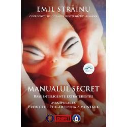 Manualul secret. Rase inteligente extraterestre. Manipularea: Proiectul Philadelphia/Montauk