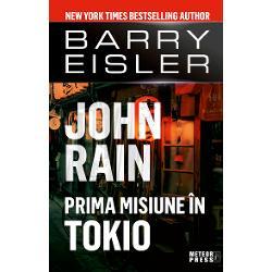John Rain. Prima misiune in Tokio imagine librarie clb