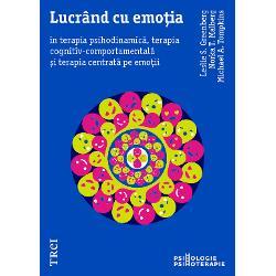 Un prim obiectiv al psihoterapiei este de ajuta oamenii sa   si aline suferinta emotionala diferitele abordari psihoterapeutice facand eforturi pentru a intelege emotia si contributia ei la experienta zilnica de a fi om In volumul de fata autorii prezinta modurile in care abordarile psihoterapeutice cele mai practicate in prezent  ndash  psihodinamica cognitiv   comportamentala si centrata pe emotie  ndash  privesc rolul emotiei in terapie In fiecare capitol este adus in atentie impactul