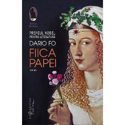 Romanul lui Dario FoFiica papeiface dreptate uneia dintre cele mai hulite figuri ale istoriei Lucrezia Borgia Cel mai vândut roman al anului 2014 în ItaliaDario Fo iconoclastul autor alMisterului buf&537;i a multe alte piese de teatru ce reînvie tradi&539;iacommediei dell'arte– laureat al Premiului Nobel