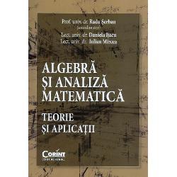 Algebra si analiza matematica Teorie si aplicatii