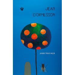 """Jean d'Ormesson este una dintre marile figuri ale literaturii franceze contemporane Romancier eseist &351;i filozof este adesea evocat ca eternul """"fericit"""" gra&355;ie senin&259;t&259;&355;ii sale înde&173;lung hr&259;nite cultural N&259;scut la 16 iunie 1925 la Paris într-o familie aristo&173;cratic&259; în care vederile de dreapta &351;i de stânga se calibrau reciproc prin filtrul catolicismului contele Jean Bruno Wladimir"""