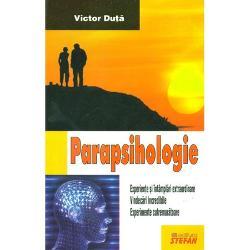 Parapsihologie - o lucrare care va povesteste despre intamplari extraordinare vindecari incredibile experimente cutremuratoare