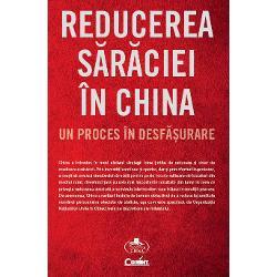 China a introdus în mod eficient strategii bine &539;intite de reducere &537;i chiar de eradicare a s&259;r&259;ciei Prin investi&539;ii continue &537;i sporite dar &537;i prin eforturi ingenioase a reu&537;it s&259; creasc&259; standardul de via&539;&259; pentru peste 700 de milioane de locuitori din mediul rural devenind &539;ara cu cele mai importante rezultate din lume în ceea ce prive&537;te reducerea absolut&259; a num&259;rului de locuitori care