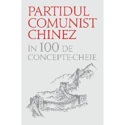 Pentru a în &539; elege mai bine Partidul Comunist Chinez  au fost alese 100 de concepte cheie provenite din istorie realitate teorie &537; i practic &259; Desigur cu o istorie atât de îndelungat &259; o xperien &539;&259; bogat &259; &537; i o ideologie atât de solid &259; &537; i de profund&259; este greu de comprimat istoria PCC în doar 100 de termeni Ca urmare cartea sluje&537;te drept ghid preliminar astfel încât cititorii