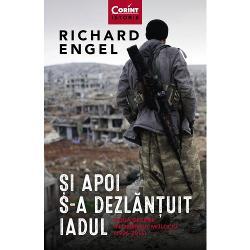 Pe baza experien&539;ei de jurnalist dobândite pe parcursul a dou&259; decenii autorul scrie despre revolu&539;iile din Orientul Mijlociu Prim&259;vara Arab&259; r&259;zboi &537;i terorism În &536;i apoi s-a dezl&259;n&539;uit iadul Richard Engel poveste&537;te aventurile prin care a trecut din momentul în care a ajuns în Egipt la vârsta de 23 de ani ca proasp&259;t absolvent al Universit&259;&539;ii Stanford pân&259; la r&259;zboiul