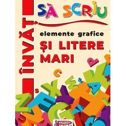 Invat sa scriuElemente grafice si litere Mari Caiet ajutator cu exercitii de scriere a elementelor grafice si a literelor Format 240x170 Nr pagini 48 Varsta 5-7 ani