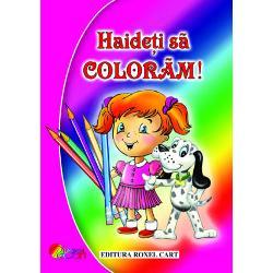 Haideti sa coloram - pentru fetiteIlustrator  Dana PopescuFormat  A 4Numar pagini  64An aparitie  2010Editura  Roxel Cart