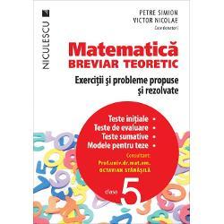 Matematica clasa a V a Breviar teoreticExercitii si probleme propuse si rezolvateTeste initiale teste de evaluare teste sumative modele pentru teze