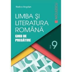 Limba si literatura romana clasa a IX a Ghid de pregatire