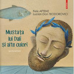 Mustata lui Dali si alte culori