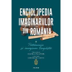 Volum coordonat de Elena PlatonConsultant &537;tiin&539;ific Gheorghe ChivuCoordonator general Corin BragaAl doilea volum alEnciclopediei imaginariilorexploreaz&259; patrimoniul &537;i imaginarul lingvistic din România Autorii abordeaz&259; limba român&259; ca un element esen&539;ial în definirea identit&259;&539;ii na&539;ionale &537;i colective &537;i ca un instrument important de conservare a mo&537;tenirii