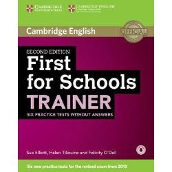 Six full practice tests with tips and training for the 2015 revised Cambridge English First FCE for Schools First for Schools Trainer offers six practice tests for the revised Cambridge English First FCE for Schools exam combined with easy-to-follow guidance and exam tips The first two tests are fully guided with advice on how to tackle each paper Extra practice activities informed by the Cambridge Learner Corpus a bank of real candidates exam papers focus on areas where students