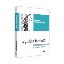 Legistica formala inglobeaza un set de norme juridice care nu apartin niciunei alte ramuri de drept - normele tehnicii legislative Acestor norme juridice li se adauga normele care reglementeaza procedura legislativa Procesul legislativ este in egala masura un proces tehnic si unui politic iar finalizarea acestuia este supusa atat normelor tehnice ale metodologiei legislative cat si celor politice ale procedurii legislative Daca in procesul legislativ se tine seama doar de o latura a