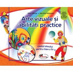 Arte vizuale si abilitati practice caiet pentru clasa a IV a