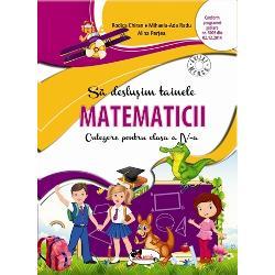 Culegerea S&259; deslu&537;im tainele matematicii pentru clasa a IV-a ofer&259; o varietate de exerci&539;ii &537;i probleme care ajut&259; la fixarea consolidarea &537;i aprofundarea cuno&537;tin&539;elor înu&537;ite Materialul este structurat astfel încât s&259; r&259;spund&259; fiec&259;rei exigen&539;e curriculare urmând capitol cu capitol actuala program&259; &537;colar&259; &537;i oferind