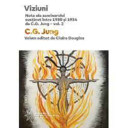 Viziuni. Note ale seminarului sustinut intre 1930 - 1934 de C.G.Jung volumul II