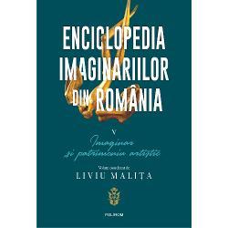 Al cincilea volum alEnciclopediei imaginariilorsintetizeaz&259; imaginarul &537;i patrimoniul artistic al românilor sub toate formele sale pictur&259; &537;i sculptur&259; arhitectur&259; muzic&259; teatru &537;i artele spectacolului cinematografie &537;i noile media În arta româneasc&259; imaginarul a fost marcat de o c&259;utare permanent&259; a identit&259;&539;ii nu neap&259;rat a celei na&539;ionale în sens politic ci