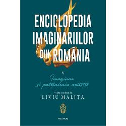 Enciclopedia imaginariilor din Romania. Volumul V: Imaginar si patrimoniu artistic