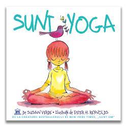 """De la creatorii Bestsellerului 1 New York Times  """"Sunt Om"""" """"Atunci când m&259; simt mic într-o lume atât de mare îmi calmez mintea corpul respira&539;ia Pot s&259; creez &537;i s&259;-mi imaginez Sunt Yoga"""" Afla&539;i în topul New York Times al celor mai mari vânz&259;ri ilustratorul Peter H Reynolds &537;i autoarea Susan Verde fac echip&259; din"""