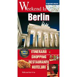 Weekend la Berlin Itinerarii shopping restaurante hoteluri
