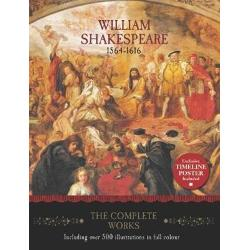 William Shakespeare 1564-1616: The Complete Works