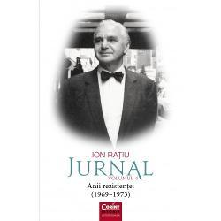 Ion Ratiu. Jurnal volumul IV (1969 - 1973) Anii rezistentei imagine librarie clb
