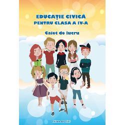 Educatie civica caiet de lucru clasa a IV a