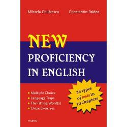 La fel ca in matematica intr-o limba straina acuratetea poate fi obtinuta doar printr-o practica indelungata Pentru cel ce doreste sa atinga competenta si performanta in acest puzzle doar familiarizarea cu o varietate de aspecte ale limbii ii poate garanta acest lucru Nivelul avansat in utilizarea limbii engleze presupune evitarea capcanelor limbii si alegerea variantei corecte in fiecare dintre cele patru abilitati luate in considerare NEW Proficiency in English constituie cu siguranta un