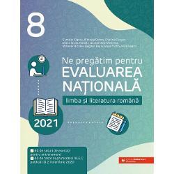 Ne pregatim pentru Evaluarea Nationala 2021. Limba si literatura romana clasa a VIII-a imagine librarie clb