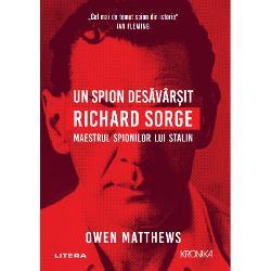 """""""Activitatea lui a fost impecabil&259;"""" KIM PHILBY""""Spionul care va pune cap&259;t tuturor spionilor"""" JOHN LE CARRÉ Richard Sorge avea dou&259; patrii N&259;scut dintr-un tat&259; german &537;i o mam&259; rusoaic&259; în 1895 a tr&259;it într-o lume de alian&539;e mereu în schimbare &537;i de posibilit&259;&539;i infinite Membru al genera&539;iei furioase &537;i deziluzionate care a g&259;sit"""