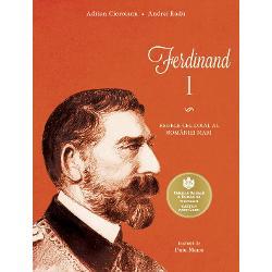 Ferdinand I. Regele cel loial al Romaniei Mari imagine librarie clb