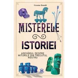 Misterele Istoriei - Adevarul despre miturile din trecutul nostru imagine librarie clb