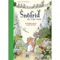 Snofrid din Valea Verde - Incredibila salvare a tarii de nord - vol. I imagine librarie clb