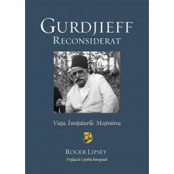 Gurdjieff reconsiderat. Viata. Invataturile. Mostenirea imagine librarie clb
