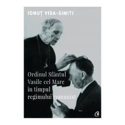 Ordinul Sfantul Vasile cel Mare in timpul regimului comunist imagine librarie clb