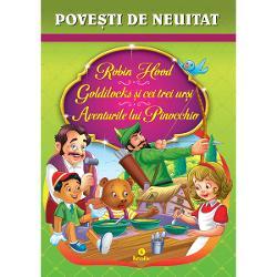 Robin Hood, Goldilocks si cei trei ursi, Aventurile lui Pinocchio imagine librarie clb