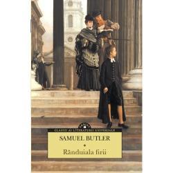 """Colec&539;ia Clasici ai literaturii universale v&259; ofer&259; o nou&259; capodoper&259; a altor vremuriRânduiala firiide Samuel Butler""""Rânduiala firiieste una dintre bombele cu ceas ale literaturii  Aceast&259; carte a z&259;cut ascuns&259; în biroul lui Samuel Butler vreme de treizeci de ani abia a&537;teptând s&259; arunce în aer familia victorian&259; &537;i odat&259; cu"""