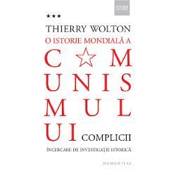 O istorie mondiala a comunismului.Complicii.volumul III imagine librarie clb