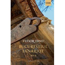 """Volumul de fa&539;&259; """"Via&539;&259; cotidian&259; divertisment cultur&259;"""" încheie trilogiaBucure&537;tiului fanariot Tudor Dinu a adunat în cele 1500 de pagini ale acestei monografii roadele a zece ani de documentare în biblioteci în arhive &537;i pe teren în depozitele muzeelor inaccesibile publicului &537;i în colec&539;ii particulare Pe lâng&259; inventarierea &537;i analiza exhaustiv&259; a"""