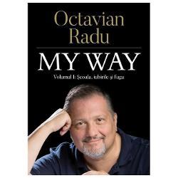 My way 3 volume de Octavian RaduMy Wayspune povestea trairilor unui om ghidat de mana invizibila a destinului intr-o lume confuza aflata in plina efervescenta economica Din perioada Romaniei socialiste si pana in prezent Octavian Radu a intampinat poate mai multe obstacole decat oportunitati Insa atunci cand nevoia