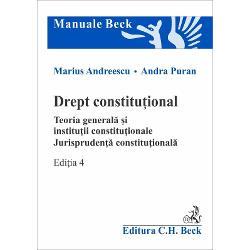 Drept constituțional. Teoria generală și instituții constituționale. Jurisprudența constituțională. Ediția 4