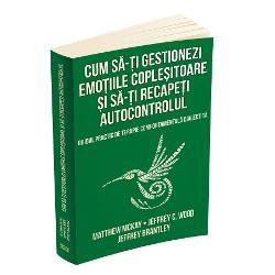 Cum sa-ti gestionezi emotiile coplesitoare si sa-ti recapeti autocontrolul. Ghidul practic de terapie comportamentala dialectica imagine librarie clb