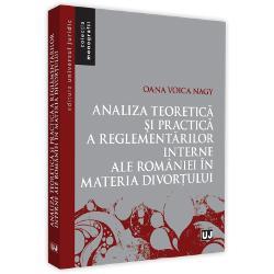 Analiza teoretica si practica a reglementarilor interne ale Romaniei in materia divortului imagine librarie clb