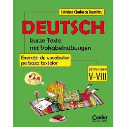 DEUTSCH kurze Texte mit Vokabelnübungen Exerci&355;iide vocabular pe baza textelor pentru clasele V-VIIIse adreseaz&259; în primul rând elevilor care studiaz&259; limba german&259; ca a doua limb&259; str&259;in&259; în ciclul gimnazial dar &351;i persoanelor din alte categorii de vârst&259; care doresc s&259; aprofundeze cuno&351;tin&355;ele de limba