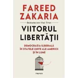 Viitorul libertatii. Democratia iliberala in Statele Unite ale Americii si in lume imagine librarie clb