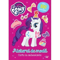 My Little Pony. Atelierul de moda. Peste 100 de autocolante!