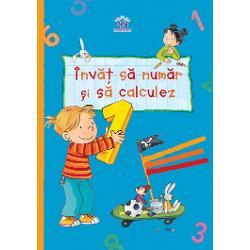 Înva&539;&259; s&259; numeri &537;i s&259; calculezi în cel mai distractiv mod Exerci&539;iile juc&259;u&537;e din acest caiet v&259; vor obi&537;nui cu formele cifrelor &537;i num&259;ratul lor