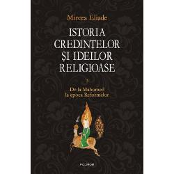 Istoria credintelor si ideilor religioase Vol. III