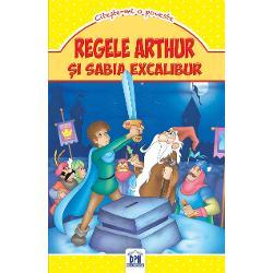 Regele Arthur si Spade Excalibru